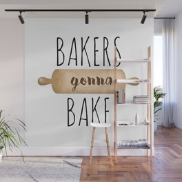 Bakers Gonna Bake Wall Mural
