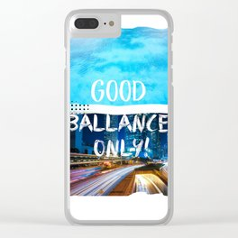 Good ballance only Clear iPhone Case