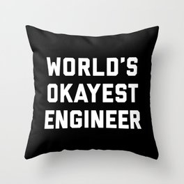 World's Okayest Engineer Funny Quote Throw Pillow