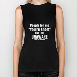 People Tell Me I'm Short Like I'm Unaware Funny T-shirt Biker Tank