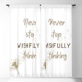 Quote, wishfully thinking, inspirational, motivational Blackout Curtain