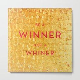 Be a Winner Metal Print