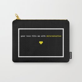 Your love fills me with determination Undertale Carry-All Pouch