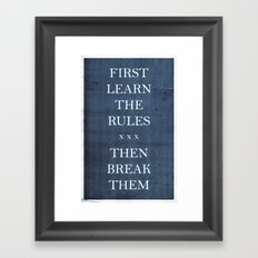 First Learn the Rules Then Break Them Framed Art Print