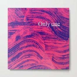 Onlyone Metal Print
