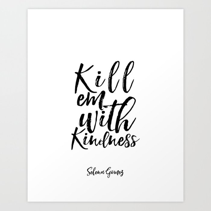 Lyrics Art Inspirational Poster Wall Art Song Lyrics Typography Quotes Kill  Em With Kindness Art Print by typohouseart