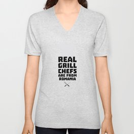 Real Grill Chefs are from Romania T-Shirt D2a9z Unisex V-Neck