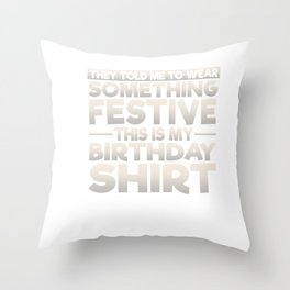 This Is My Festive Birthday Shirt Throw Pillow