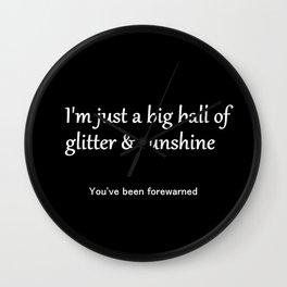 I'm Just a Big Ball of Glitter & Sunshine Wall Clock