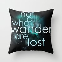 not all who wander Throw Pillows featuring not all who wander by Gabrielle Agius