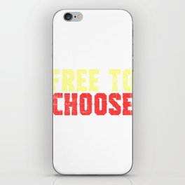 "A Nice Choosing Theme Tee For You Who Chooses Carefully Saying ""Free To Choose"" T-shirt Design iPhone Skin"