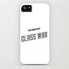 No War But Class War iPhone Case