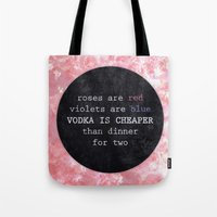 vodka Tote Bags featuring VODKA IS CHEAPER by Wis Marvin