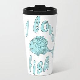 I love fish Travel Mug