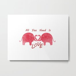 All You Need Is Love -Valentines Day Metal Print