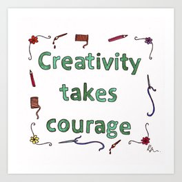 Creativity Take Courage Inspirational Watercolour Art Print