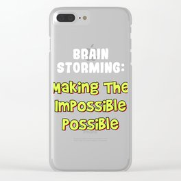 Problem Solving or Brainstorming Tshirt Design Making the impossibe possible Clear iPhone Case