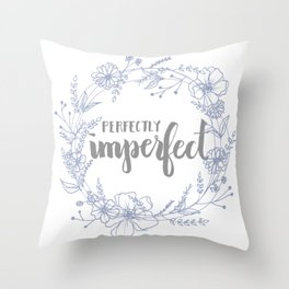 Perfectly Imperfect Throw Pillow