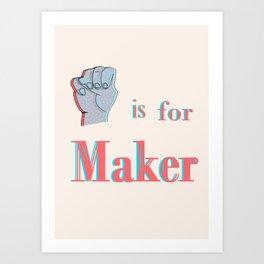 M is for Maker Art Print