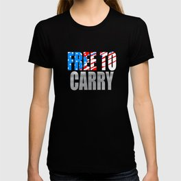 """""""Free To Carry """" tee with american flag color effect tee design.Patriots and freeman will love this! T-shirt"""