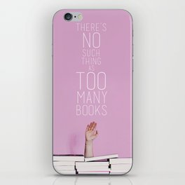There's no such thing as too many books! iPhone Skin