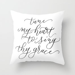 Tune my heart to sing thy grace lettering print Throw Pillow