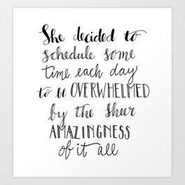 Be overwhelmed Art Print