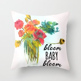Bloom baby bloom Throw Pillow