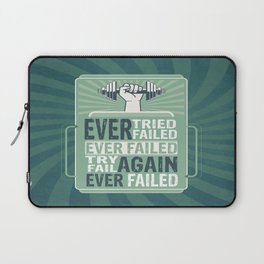Ever Tried Ever Failed Try Again Inspirational Quote Laptop Sleeve