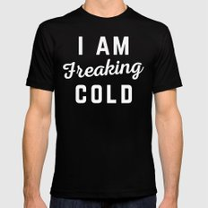 Freaking Cold Funny Quote Mens Fitted Tee Black LARGE