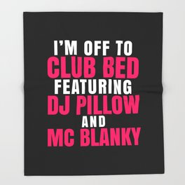 I'm Off to Club Bed Featuring DJ Pillow & MC Blanky (Dark) Throw Blanket