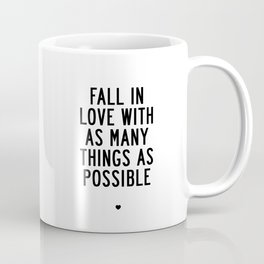 Fall in Love With as Many Things as Possible Beautiful Quotes Poster Coffee Mug