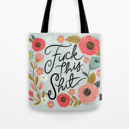 Pretty Swe*ry: F this Sh*t Tote Bag