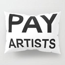 PAY ARTISTS Pillow Sham