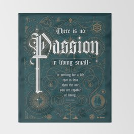 There Is No Passion In Living Small Throw Blanket