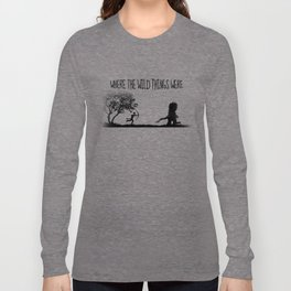 Where the wild things were. Long Sleeve T-shirt