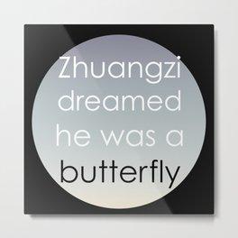 Zhuangzi dreamed he was a butterfly. Metal Print
