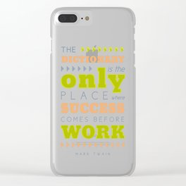 Work Before Success - Mark Twain Quote Clear iPhone Case