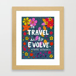 To Travel Is To Evolve Framed Art Print