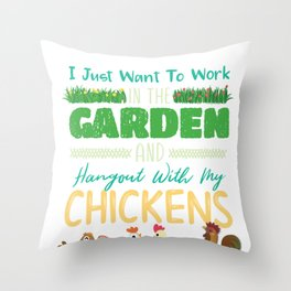 Garden And Hangout With Chickens Funny Gardening Throw Pillow