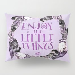 Enjoy The Little Things Typography Pillow Sham