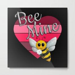 Bee Mine - Bee My Valentine Metal Print