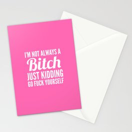 I'M NOT ALWAYS A BITCH (Hot Pink & White) Stationery Cards