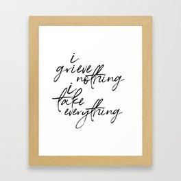 i grieve nothing Framed Art Print