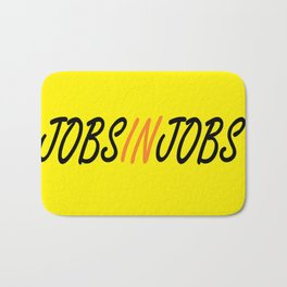 I'm in Between Jobs Bath Mat