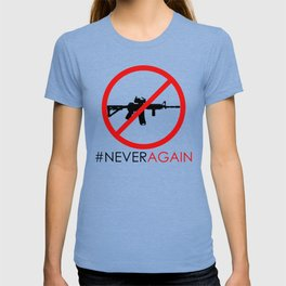 Never Again Slogan Protest Against School Violence Say No to Assault Weapons T-shirt
