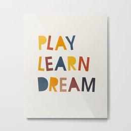 Play Learn Dream, Mid century modern kids wall art, Nursery room Metal Print