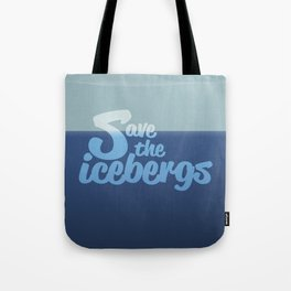 Save the icebergs, stop climate change ! Tote Bag