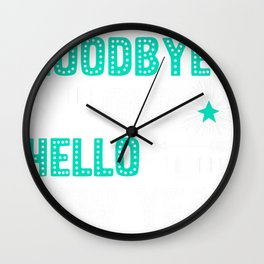 NYE Goodbye to the Old Hello To the New Year Wall Clock