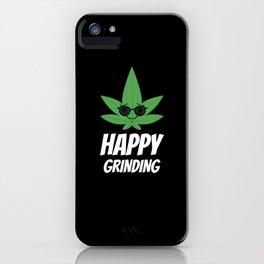 Happy grinding weed leaf iPhone Case